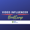 Video Influencer Boot Camp